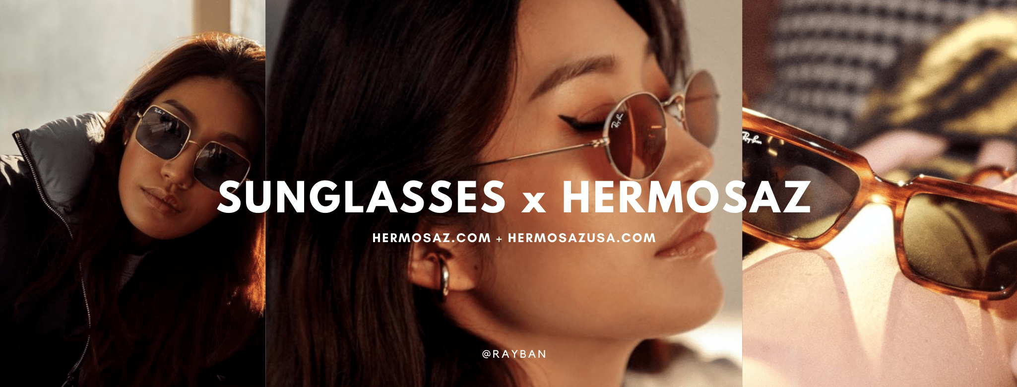 Sunglasses x Hermosaz