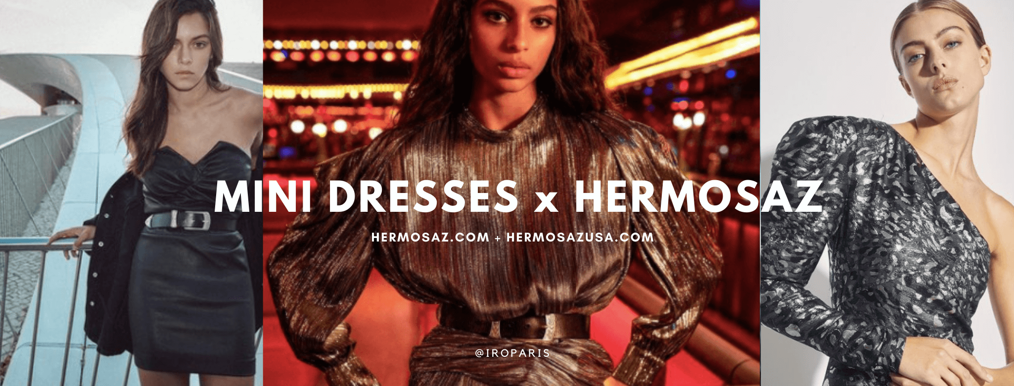 Mini dresses x Hermosaz