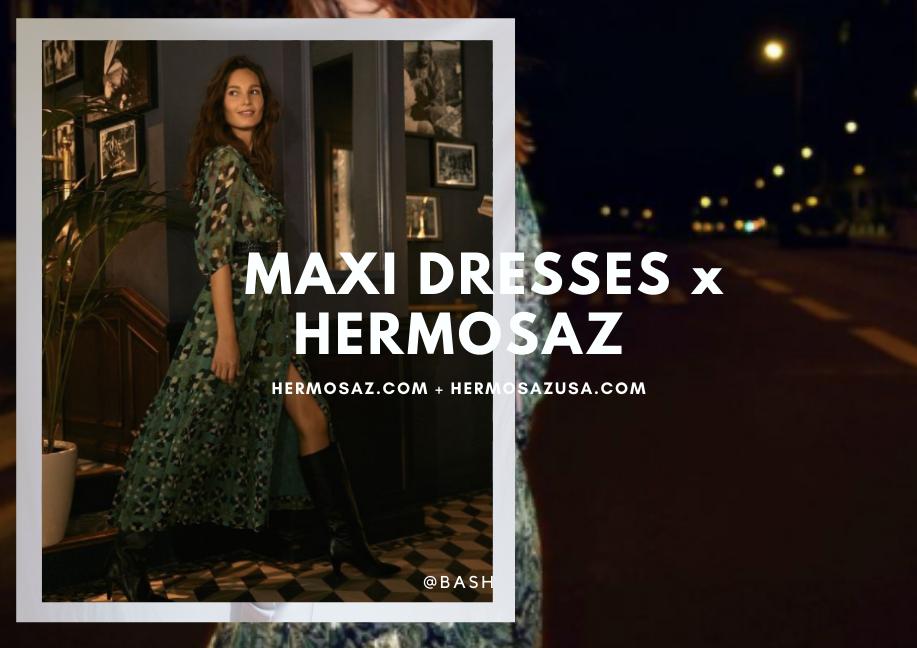 Maxi Dresses x Hermosaz