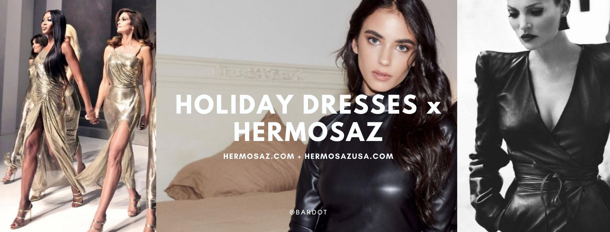 Holiday dresses x Hermosaz