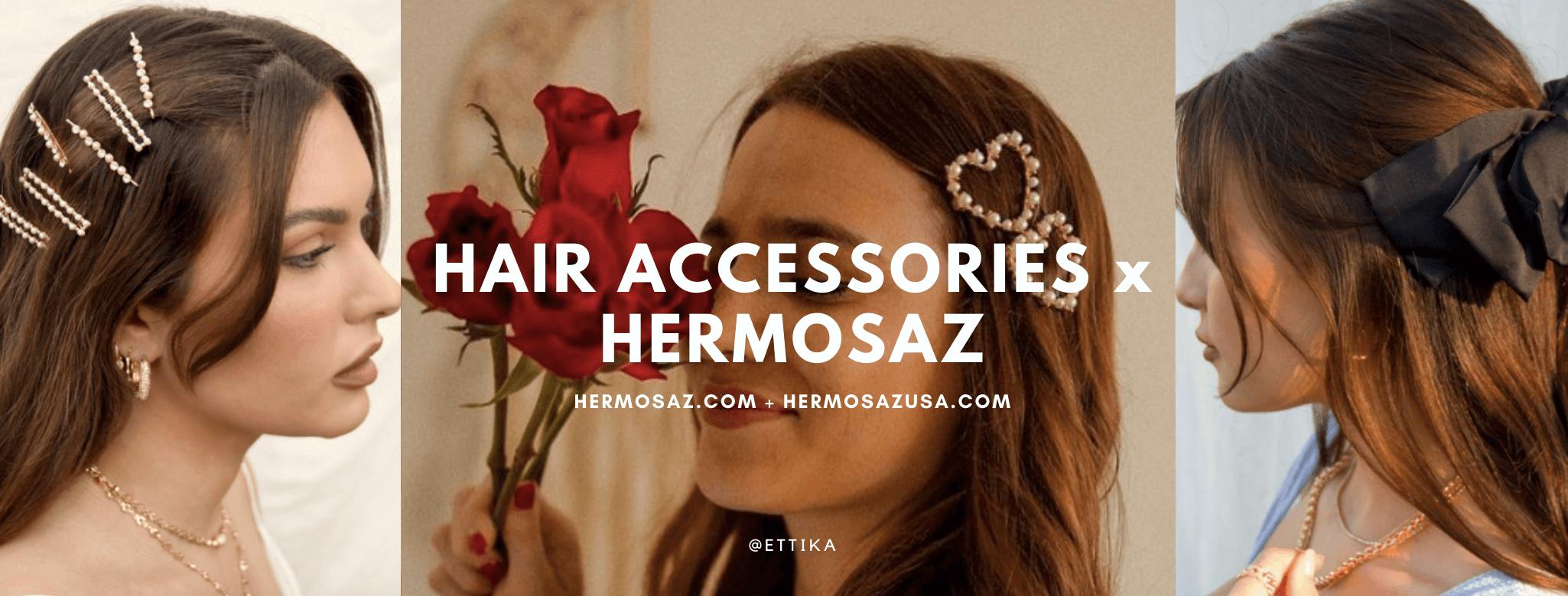 Hair Accessories x Hermosaz