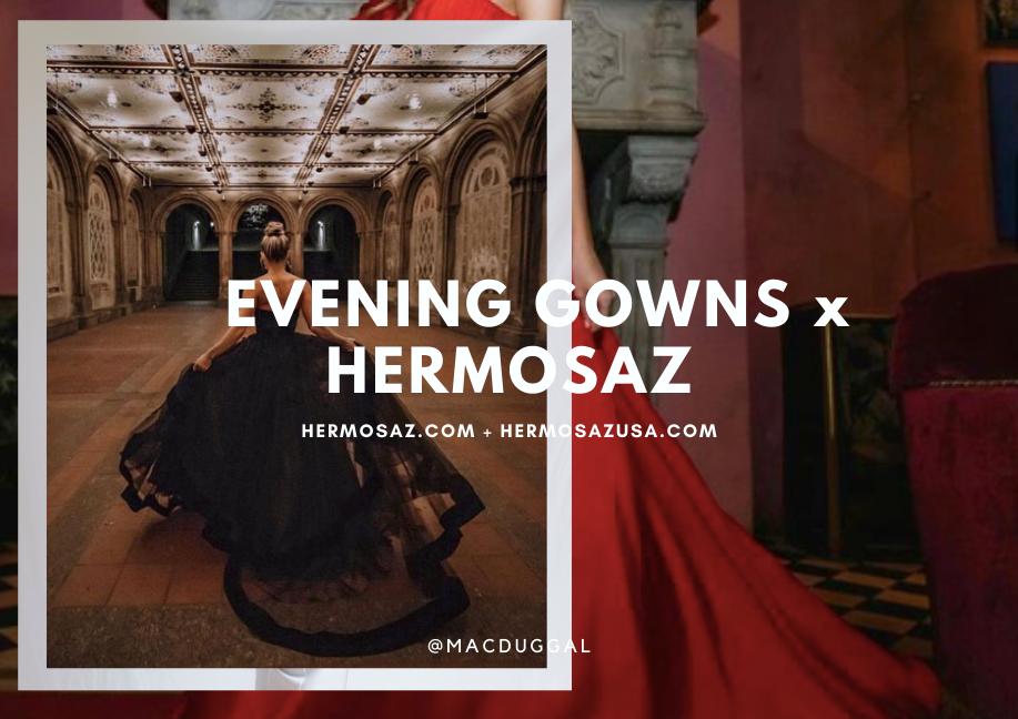 Evening Gowns x Hermosaz