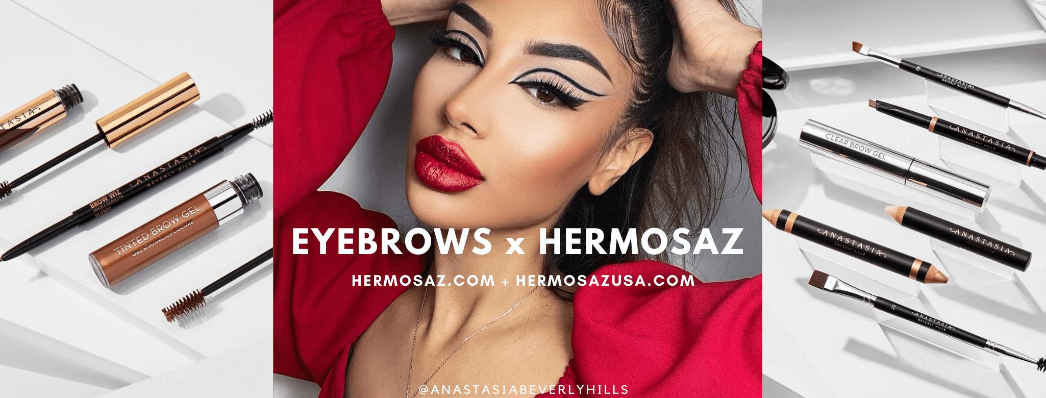Eyebrows x Hermosaz