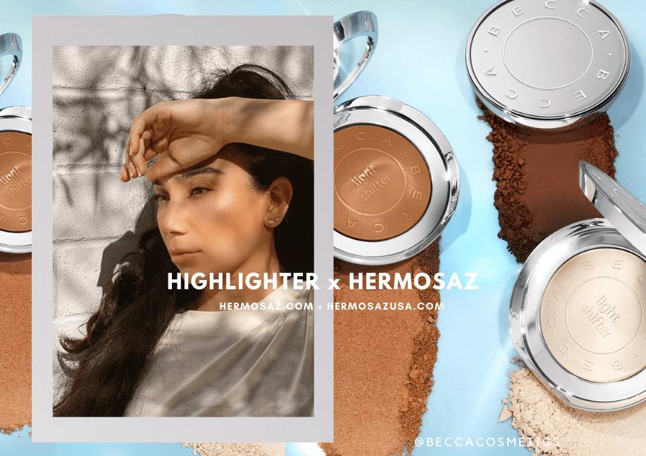 Highlighter x Hermosaz