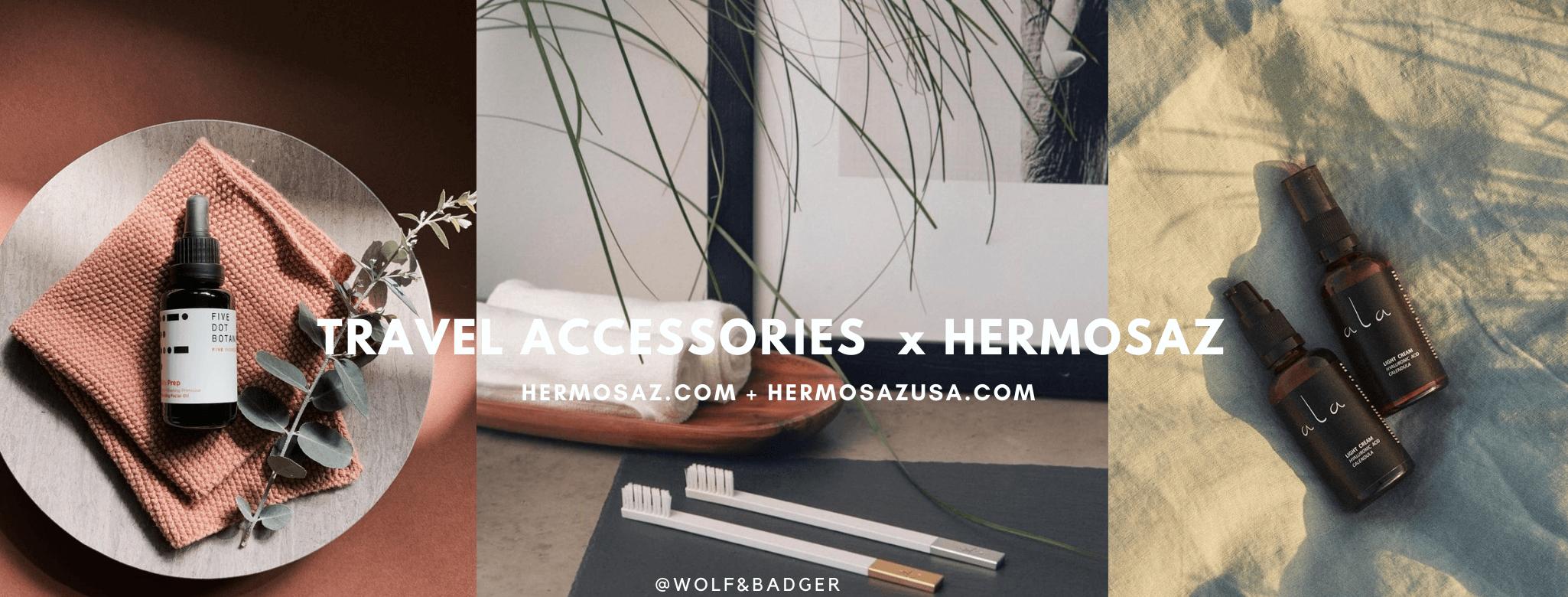 Travel accessories x Hermosaz