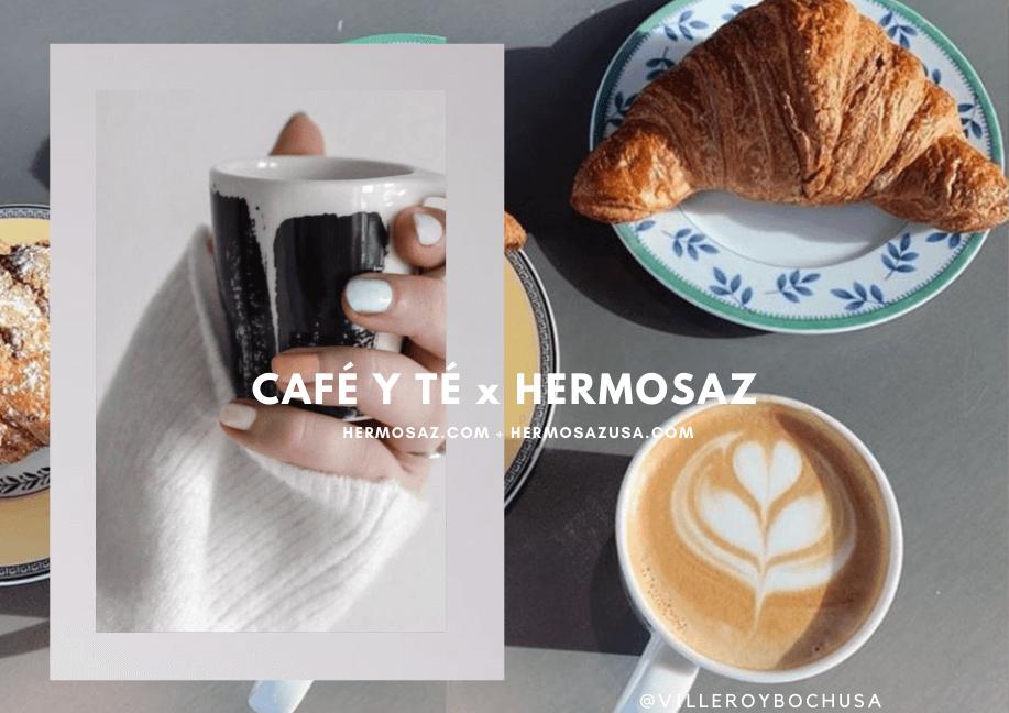 Coffee and Tea x Hermosaz